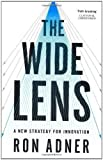 The Wide Lens: A New Strategy for Innovation by Adner. Ron ( 2012 ) Paperback