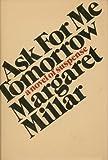 Ask Me for Tomorrow, Margaret Millar, 0394408837