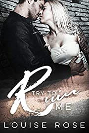 Try To Ruin Me: A Reverse Harem Bully Romance
