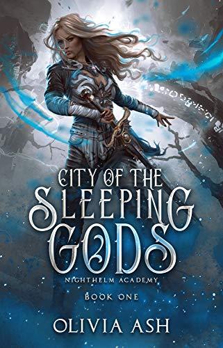 (City of the Sleeping Gods: a Reverse Harem Fantasy Romance (Nighthelm Academy Book 1))