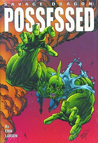 Download Savage Dragon Volume 4: Possessed (Savage Dragon (Unnumbered)) (v. 4) ebook