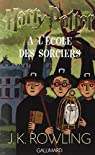 Harry Potter, tome 1 : Harry Potter à l'Ecole des Sorciers par Rowling