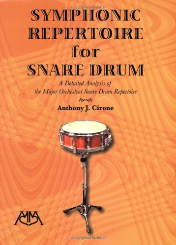 (Symphonic Repertoire for Snare Drum: A Detailed Analysis of the Major Orchestral Snare Drum Repertoire)