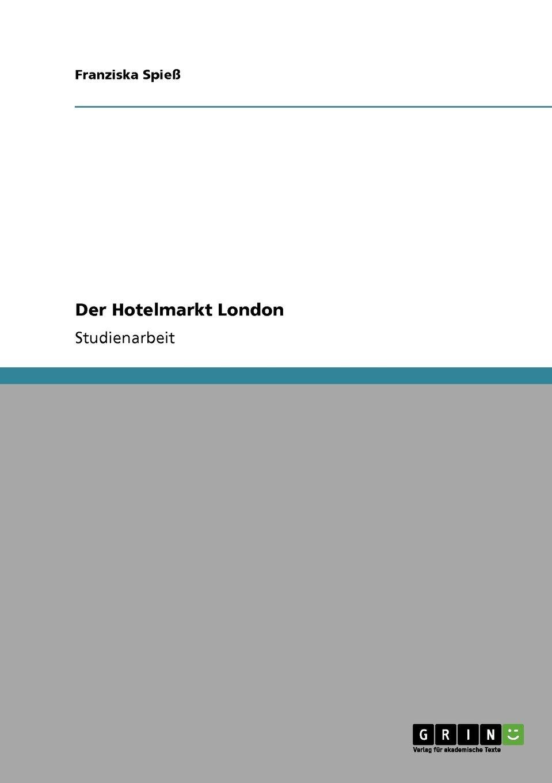 Read Online Der Hotelmarkt London (German Edition) pdf epub