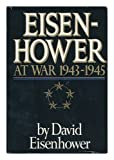 Book cover for Eisenhower at War 1943-1945