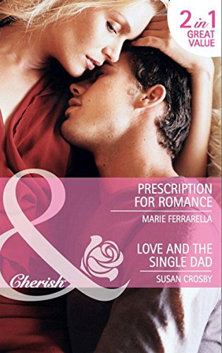 book cover of Prescription for Romance / Love and the Single Dad