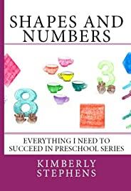 Shapes And Numbers For Preschool Children (Everything I Need To Succeed in Preschool - Series Book 1)