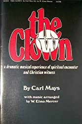 The Clown- A Dramatic Musical Experience of Spiritual Encounter and Christian Witness