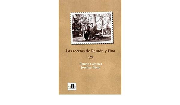 Amazon.com: Las recetas de Ramón y Fina (Spanish Edition) eBook: Caramés & Ramón Nieto & Joséfina: Kindle Store