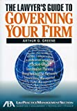 The Lawyer's Guide to Governing Your Firm, Arthur Greene, 1590317807
