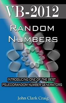 VB-2012  Random Numbers - introducing one of the best psuedorandom number generators (VB-2012 Programming by Example Book 3) by [Craig, John]