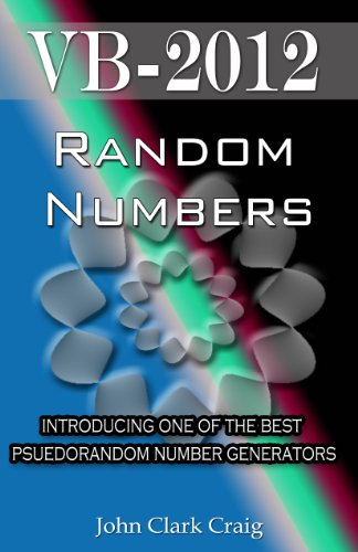 VB-2012  Random Numbers - introducing one of the best psuedorandom number generators (VB-2012 Programming by Example Book 3)