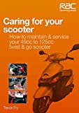 Caring for Your Scooter: How to maintain & service your 49cc to 125cc twist & go scooter (RAC Handbook)