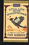 Still Life with Woodpecker, Tom Robbins, 0553258516