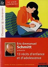 13 récits d'enfance et d'adolescence par Eric-Emmanuel Schmitt