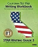 CALIFORNIA TEST PREP Writing Workbook STAR Writing Grade 3, Test Master Press California, 1468028758