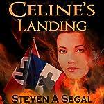Celine's Landing   Steven A. Segal