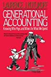 img - for Generational Accounting: Knowing Who Pays, and When, for What We Spend book / textbook / text book