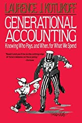 Generational Accounting: Knowing Who Pays, and When, for What We Spend