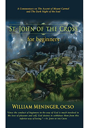 St. John of the Cross for Beginners: A Commentary on The Ascent of Mount Carmel and The Dark Night of the Soul
