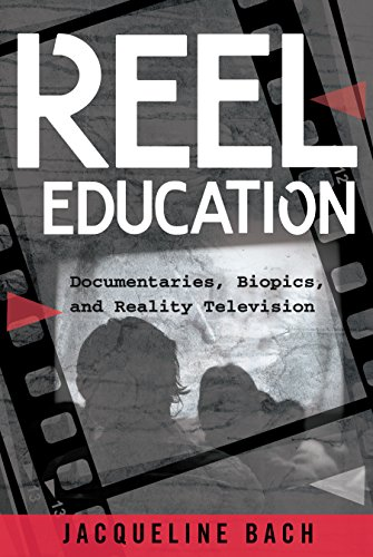 Reel Education: Documentaries, Biopics, and Reality Television (Minding the Media Book 17) por Jacqueline Bach