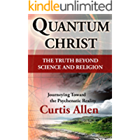 Quantum Christ: The Truth Beyond Science and Religion
