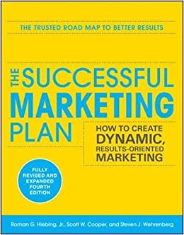 the successful marketing plan how to create dynamic results oriented marketing 4th edition