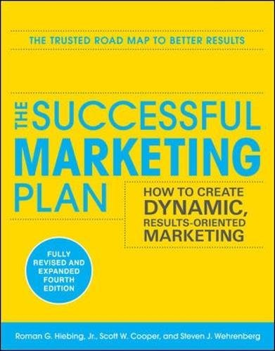Download The Successful Marketing Plan: How to Create Dynamic, Results Oriented Marketing, 4th Edition ebook