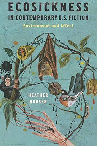 Download Ecosickness in Contemporary U.S. Fiction: Environment and Affect (Literature Now) pdf epub