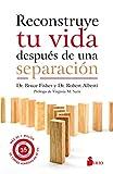 Reconstruye tu vida despues de una separacion (Spanish Edition)