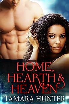 Home, Hearth & Heaven by [Hunter, Tamara]