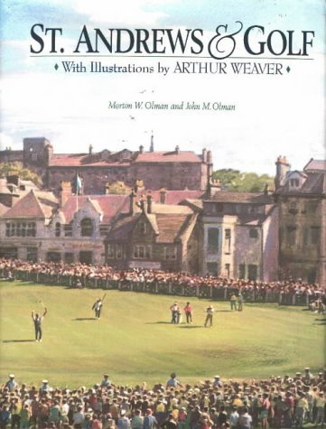 St. Andrews and Golf by Morton W. Olman (1995-06-03)