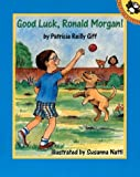 img - for Good Luck, Ronald Morgan by Giff Patricia Reilly (1999-07-01) Paperback book / textbook / text book