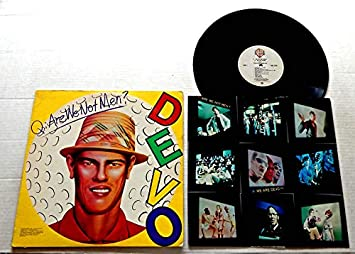 Devo Q: ARE WE NOT MEN? A: WE ARE DEVO! - Warner Brothers Records 1978 - USED Vinyl LP Record - 1978 Pressing BSK 3239 - (I Can't Get No) Satisfaction - Jocko Homo - Space Junk - Shrivel-Up
