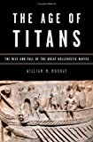 The Age of Titans, William M. Murray, 019538864X