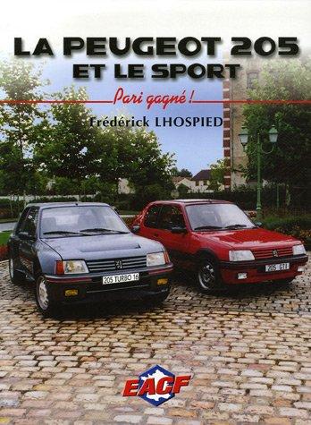 La Peugeot 205 et le sport : Pari gagné!: Amazon.es: Frédérick Lhospied, Jean-Pierre Nicolas: Libros en idiomas extranjeros