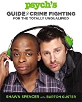 Psych's Guide To Crime Fighting For The Totally