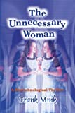 img - for The Unnecessary Woman by Frank Mink (2000-03-23) book / textbook / text book