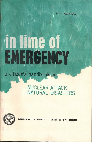 In Time Of Emergency: A Citizen's Handbook On Nuclear Attack/Natural Disasters (A Citizen's Handbook on ...Nuclear Attack...Natural Disasters)