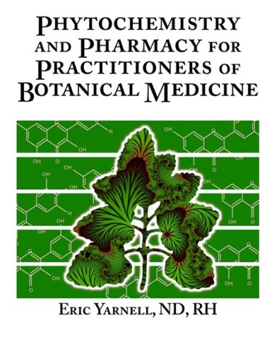 Phytochemistry and Pharmacy for Practitioners of Botanical ()