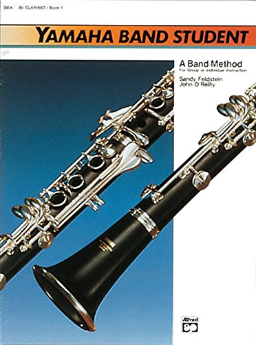 Yamaha Band Student: B-Flat Clarinet, Book 1 (Yamaha Band Method)