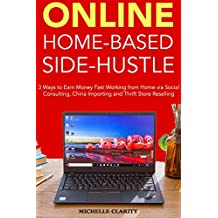 Online Home-Business Side Hustle: 3 Ways to Earn Money Fast Working from Home via Social Consulting, China Importing and Thrift Store Reselling