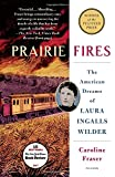 img - for Prairie Fires: The American Dreams of Laura Ingalls Wilder book / textbook / text book