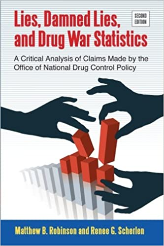 Lies Damned Lies And Drug War Statistics Second Edition A