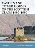 Castles and Tower Houses of the Scottish Clans 1450–1650 (Fortress)