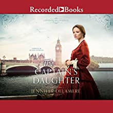 The Captain's Daughter Audiobook by Jennifer Delamere Narrated by Rendah Heywood
