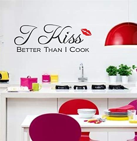 Amazon Com 1x Kiss Better Than I Cook Kitchen Wall Decals
