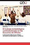El Trabajo Metodológico Contextualizado en Las Escuelas de Oficios, Rolando De La Rosa Yerena and José Emilio Hernández, 3848467143