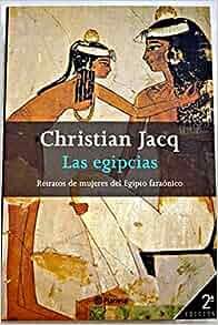 Las Egipcias (Spanish Edition): Christian Jacq: 9788408036166: Amazon