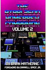 The Atari 2600 Homebrew Companion: Volume 2: 34 Atari 2600 Homebrew Video Games Paperback